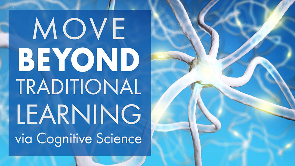 Move Beyond Traditional Learning via Cognitive Science