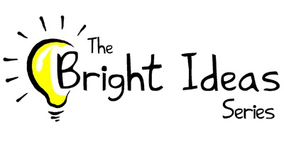 Bright Ideas Series